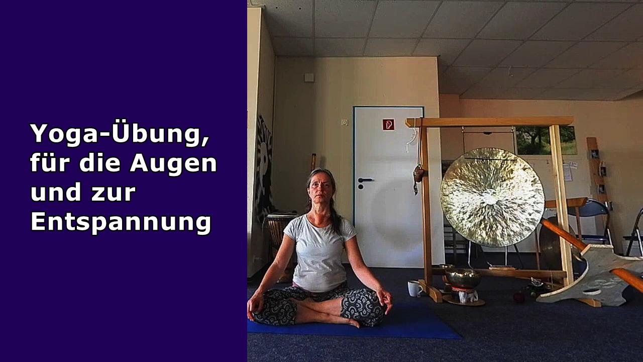 Yoga-Übung für die Augen-Entspannung