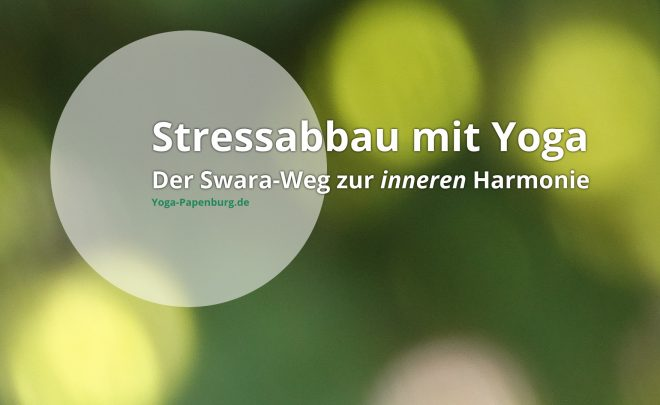 Stressabbau mit Yoga - Der Swara-Weg zur inneren Harmonie