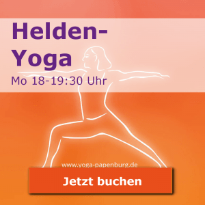 Helden-Yoga-Kurs Montags 16-18:30
