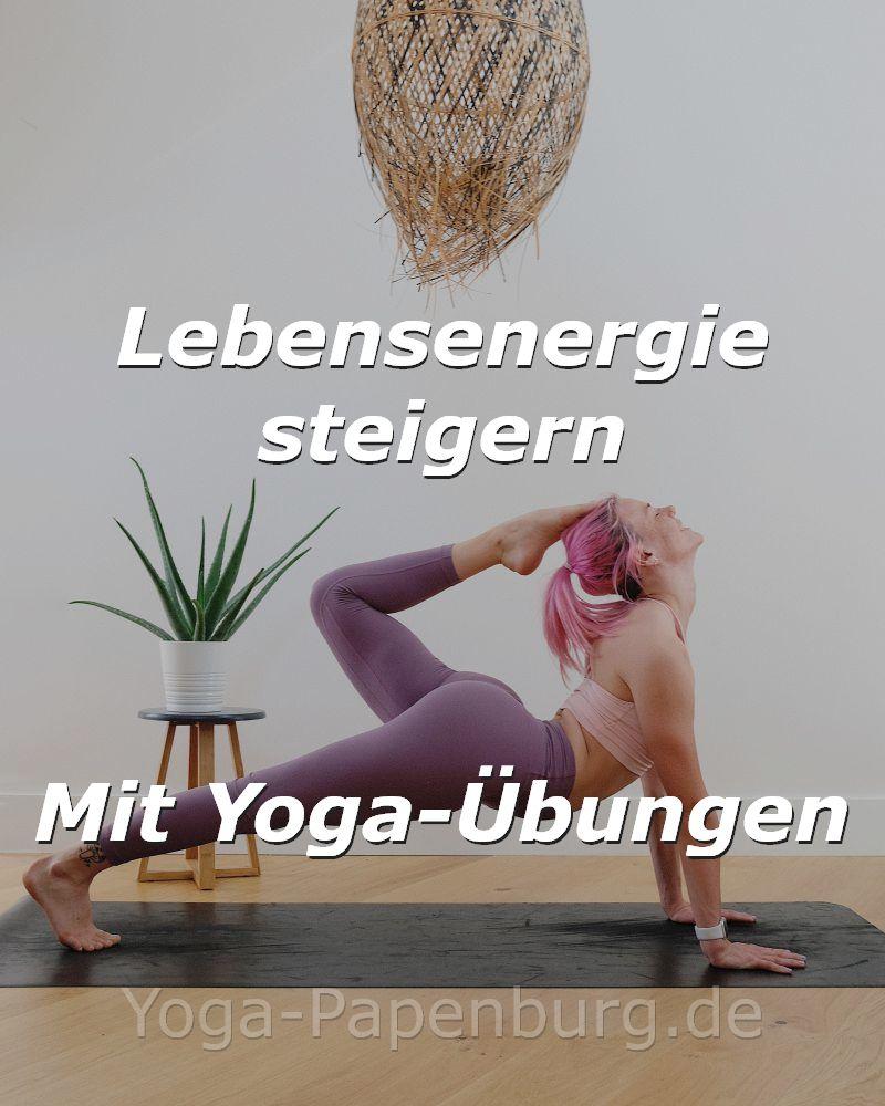 Lebensenergie steigern mit Yoga-Übungen