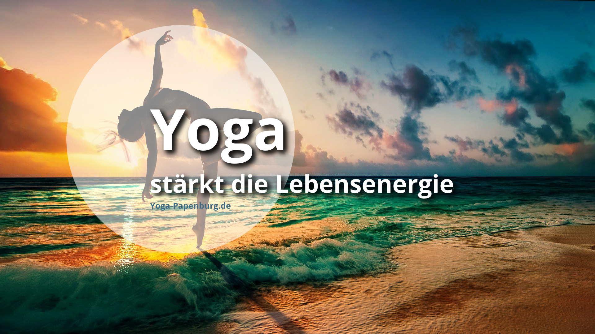 Yoga stärkt die Lebensenergie