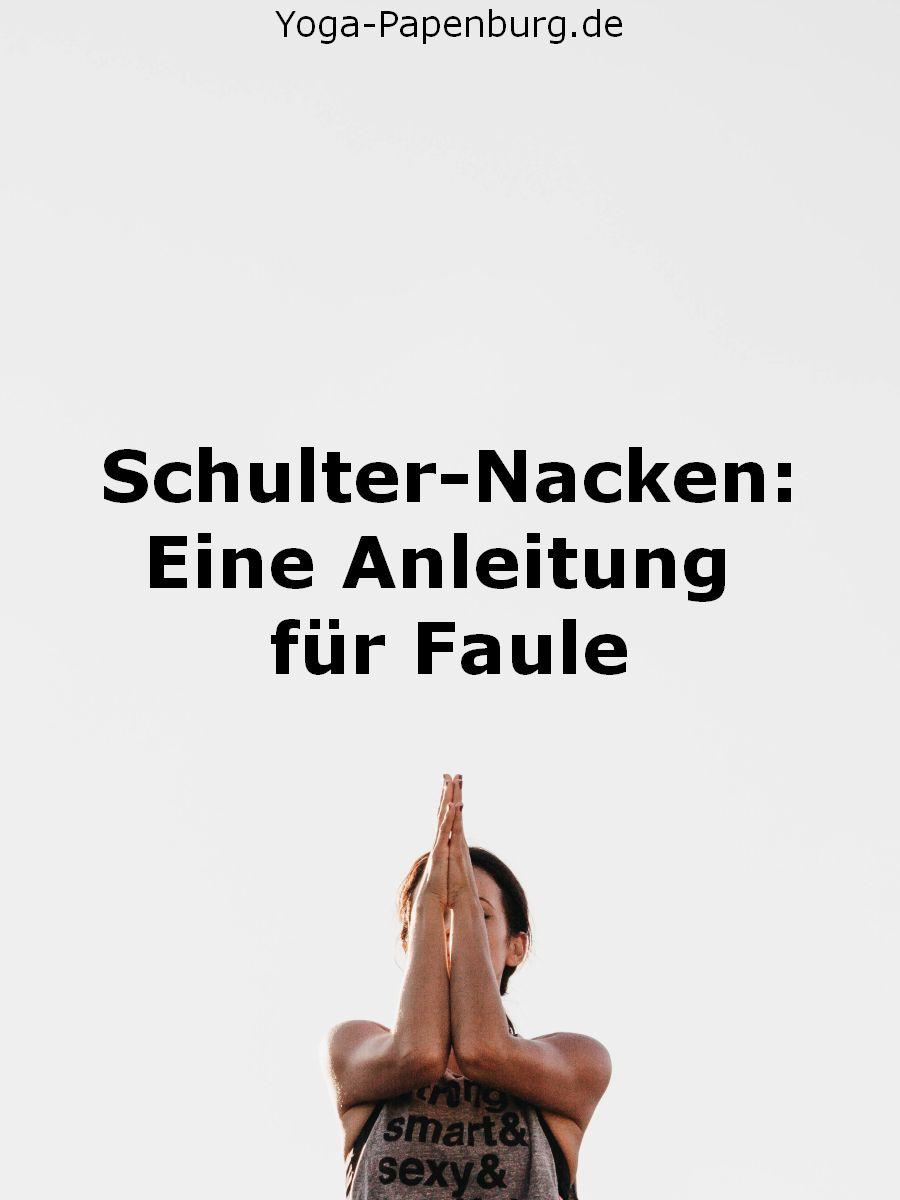 Schulter-Nacken: Eine Anleitung für Faule